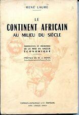 LE CONTINENT AFRICAIN AU MILIEU DU SIECLE - René Laure 1952 - Afrique