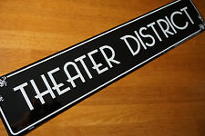 THEATER DISTRICT Road Street Broadway Theatre Memorabilia Actor Decor Sign NEW