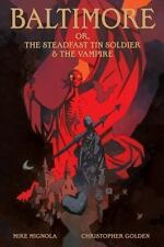 Baltimore or, The Steadfast Tin Soldier and The Vampire SC Novel Mike Mignola