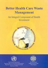 Better Health Care Waste Management: An Integral Component of Health Investment