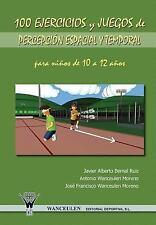 100 Ejercicios y Juegos de Percepcion Espacial y Temporal para Ninos de 10 a...