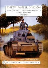 The 7th Panzer Division an Illustrated History of Rommel's Ghost Division 1938-1