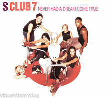 S CLUB 7 - NEVER HAD A DREAM COME TRUE (3 tracks plus video. CD single)