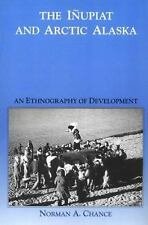 The Inupiat and Arctic Alaska: An Ethnography of Development (Case Studies in Cu