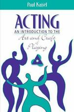 Acting: An Introduction to the Art and Craft of Playing