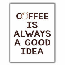 COFFEE IS ALWAYS A GOOD IDEA A5 METAL SIGN WALL PLAQUE poster print kitchen