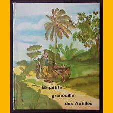 LA PETITE GRENOUILLE DES ANTILLES Cannelle Guyannau 1981