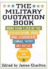 The Military Quotation Book : More Than 1,200 of the Best Quotations about War,…