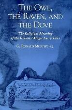 The Owl, The Raven, and the Dove: The Religious Meaning of the Grimms'-ExLibrary
