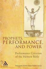 Prophets, Performance, and Power : Performance Criticism of the Hebrew Bible...