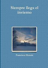 Siempre Llega el Invierno by Francisca Herraiz (2014, Paperback)