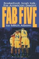 The Fab Five: Basketball Trash Talk the American Dream by Albom, Mitch, Good Boo