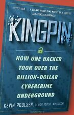 Kingpin: How One Hacker Took Over the Billion-Dollar Cybercrime Underground by K