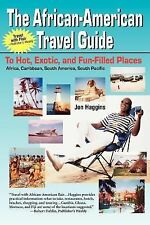 The African-American Travel Guide : To Hot, Exotic, and Fun-Filled Places by...