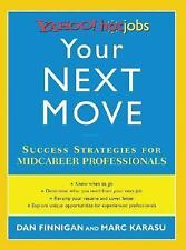 Your Next Move : Yahoo! HotJobs Success Strategies for Mid-Career...