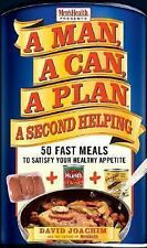 A Man, a Can, a Plan, a Second Helping : 50 Fast Meals to Satisfy Your...