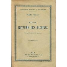 Dans le ROYAUME des MACHINES Daniel BELLET 60 Gravures Train Bateau Voiture 1914