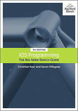 iOS Programming: The Big Nerd Ranch Guide by Christian Keur, Aaron Hillegass...