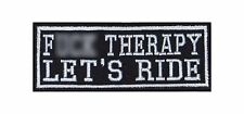 F *** therapy lets Ride Biker heavy rocker Patch Patch perchas imagen sotana Badge