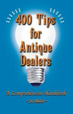 Book: 400 TIPS FOR ANTIQUE DEALERS, Make more $, getting 5-STAR reviews!
