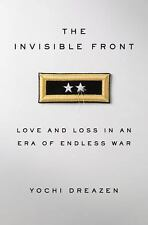 The Invisible Front: Love and Loss in an Era of Endless War, Dreazen, Yochi, Goo