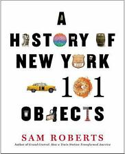 HISTORY OF NEW YORK IN 101 OBJECTS (9781476728773) - SAM ROBERTS (HARDCOVER) NEW