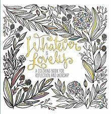 Whatever Is Lovely: A Coloring Book for Reflection and Worship, WaterBrook Press