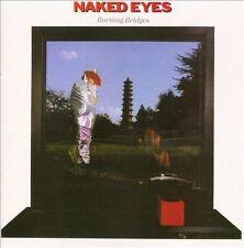 Burning Bridges by Naked Eyes (CD, Nov-2012, Cherry Pop)