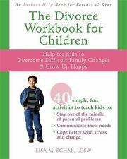 The Divorce Workbook for Children : Help for Kids to Overcome Difficult...