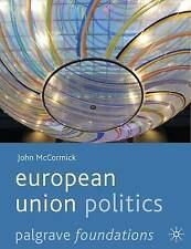European Union Politics (Palgrave Foundations Series), Very Good Condition Book,