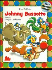 JOHNNY BASSOTTO RAGAZZI LINO TOFFOLO - GIORGIO CAVAZZANO GALLUCCI EDITORE 2008