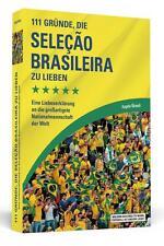 111 GRÜNDE, DIE SELEÇÃO BRASILEIRA ZU LIEBEN, Fussball-Verein-Fan-Geschenkbuch