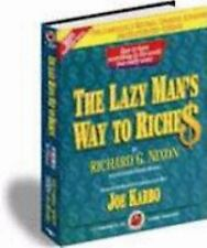 The Lazy Man's Way to Riches: How to Have Everything in the World You Really Wa