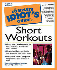 The Complete Idiot's Guide to Short Workouts-ExLibrary