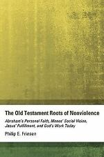 The Old Testament Roots of Nonviolence: Abraham's Personal Faith, Moses' Social