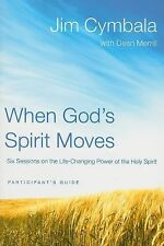When God's Spirit Moves Participant's Guide: Six Sessions on the Life-Changing