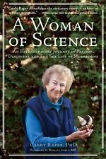 A Woman of Science: An Extraordinary Journey of Love, Discovery, and the Sex Lif