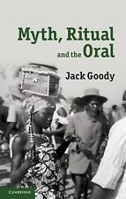 Myth, Ritual and the Oral by Jack Goody (2010, Paperback)