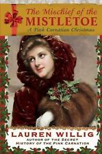 The Mischief of the Mistletoe: A Pink Carnation Christmas-ExLibrary