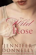 The Wild Rose - Good - Donnelly, Jennifer - Hardcover