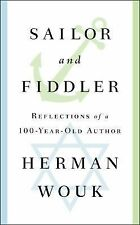 Sailor and Fiddler : Reflections of a 100-Year-Old Author by Herman Wouk...