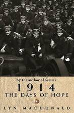 1914: The Days of Hope by Lyn Macdonald (Paperback, 1989)