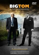 BIG TOM & THE MAINLINERS A CELEBRATION DVD - NEW RELEASE 2016 IRISH COUNTRY