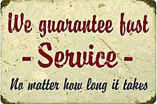 We Guarantee Fast Service rusted metal sign (pst 1812)