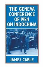 The Geneva Conference of 1954 on Indochina by James Cable (2014, Paperback)