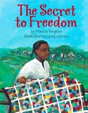 The Secret to Freedom by Marcia Vaughan and Larry Johnson (2002, Paperback)