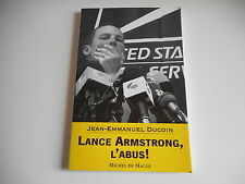 LANCE ARMSTRONG, L'ABUS ! - JEAN-EMMANUEL DUCOIN