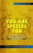 You Are Special Too : A Book for Brothers and Sisters of Children Diagnosed...