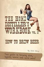 The Home Distiller's Workbook Ser.: The Home Distiller's Workbook Vol II :...