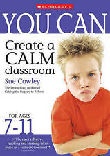 You Can Create a Calm Classroom for Ages 7-11,VERYGOOD Book